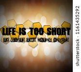 life is too short | Shutterstock . vector #1161435292