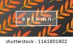autumnal design with orange... | Shutterstock .eps vector #1161801802
