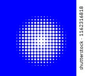 white halftone circles  dots... | Shutterstock .eps vector #1162316818