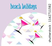 coctail summer holiday vector... | Shutterstock .eps vector #1162711582