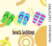 beach shoes beach holiday... | Shutterstock .eps vector #1162767892