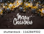 christmas composition. top view ... | Shutterstock . vector #1162869502