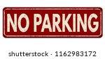 no parking vintage rusty metal... | Shutterstock .eps vector #1162983172