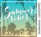 summer vibes. calligraphic... | Shutterstock .eps vector #1163029492