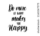 do more of what makes you happy ... | Shutterstock .eps vector #1163267575