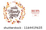 happy thanksgiving typography... | Shutterstock .eps vector #1164419635