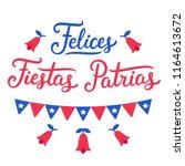 felices fiestas patrias ... | Shutterstock . vector #1164613672