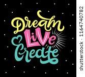 dream live create lettering... | Shutterstock .eps vector #1164740782