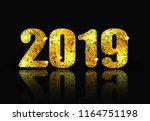 2019 new year. brilliant... | Shutterstock . vector #1164751198