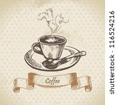 cup of coffee. hand drawn... | Shutterstock .eps vector #116524216
