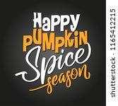 happy pumpkin spice season  ... | Shutterstock .eps vector #1165412215