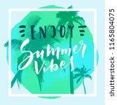 enjoy summer vibes.... | Shutterstock .eps vector #1165804075