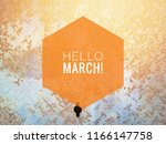 hello march letters. creative... | Shutterstock . vector #1166147758