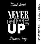 work hard  never give up  dream ...   Shutterstock .eps vector #1166781832