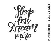 vector hand drawn quote   sleep ... | Shutterstock .eps vector #1167014215