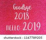 goodbye 2018 hello 2019 ...   Shutterstock . vector #1167789205