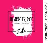 black friday sale banner. paint ... | Shutterstock .eps vector #1167822028