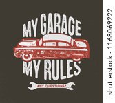 my garage my rules vintage hand ... | Shutterstock . vector #1168069222