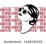 femme forever. vector hand... | Shutterstock .eps vector #1168150102