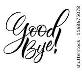 good bye lettering. handwritten ... | Shutterstock .eps vector #1168675078