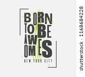 born to be awesome new york... | Shutterstock .eps vector #1168684228