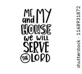 me and my house we will serve... | Shutterstock .eps vector #1168931872