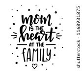 mom is the heart at the family... | Shutterstock .eps vector #1168931875