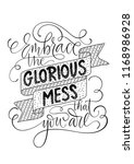 embrace the glorious mess that... | Shutterstock .eps vector #1168986928