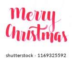"""merry christmas"" hand... | Shutterstock . vector #1169325592"