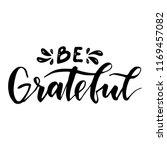 be grateful. inspirational... | Shutterstock .eps vector #1169457082
