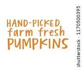 hand picked farm fresh pumpkins | Shutterstock .eps vector #1170500395