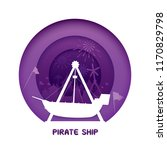 pirate ship with paper cut...   Shutterstock .eps vector #1170829798