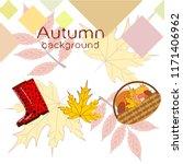 rubber boots fallen leaf basket ... | Shutterstock .eps vector #1171406962