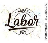 happy labor day. vector logo....   Shutterstock .eps vector #1172002672
