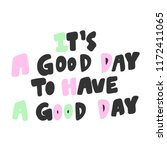 it's good day to have a good... | Shutterstock .eps vector #1172411065