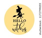 hello witches   halloween print | Shutterstock .eps vector #1172799055