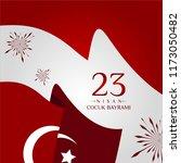 23 nisan cumhuriyet bayrami.... | Shutterstock .eps vector #1173050482