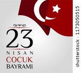 23 nisan cumhuriyet bayrami.... | Shutterstock .eps vector #1173050515