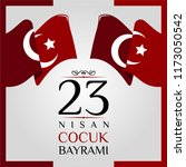 23 nisan cumhuriyet bayrami.... | Shutterstock .eps vector #1173050542