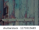 part of vintage wooden door... | Shutterstock . vector #1173315685