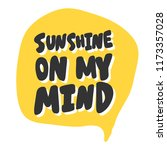 Sunshine on my mind. Sticker for social media content. Vector hand drawn illustration design. Bubble pop art comic style poster, t shirt print, post card, video blog cover