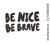 be nice  be brave. sticker for...   Shutterstock .eps vector #1173388348