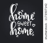 home sweet home hand drawn... | Shutterstock .eps vector #1173507142
