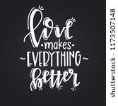 love makes everything better... | Shutterstock .eps vector #1173507148