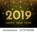 2019 happy new year. new year... | Shutterstock . vector #1175796508