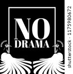 no drama. vector poster with...   Shutterstock .eps vector #1175980672