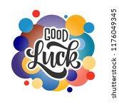 good luck. hand drawn lettering ... | Shutterstock .eps vector #1176049345