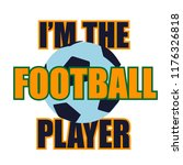 i m the football player. print... | Shutterstock .eps vector #1176326818