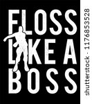floss like a boss 3 | Shutterstock .eps vector #1176853528