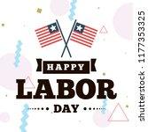 happy labor day. vector logo.... | Shutterstock .eps vector #1177353325